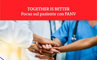 TOGETHER IS BETTER - Focus sul paziente con FANV